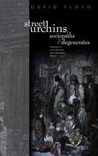 Street Urchins, Sociopaths and Degenerates: Orphans of Late-Victorian and Edwardian Fiction