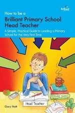 How to be a Brilliant Primary School Head Teacher