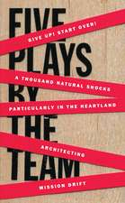 Five Plays by the Team:  To Say Nothing of the Dog
