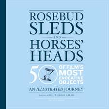Rosebud Sleds and Horses' Heads: 50 of Film's Most Evocative Objects - An Illustrated Journey