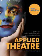 Applied Theatre: International Case Studies and Challenges for Practice - Second Edition