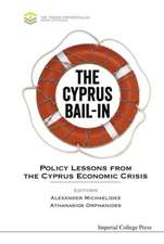 Cyprus Bail-In, The:  Policy Lessons from the Cyprus Economic Crisis