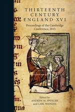 Thirteenth Century England XVI – Proceedings of the Cambridge Conference, 2015