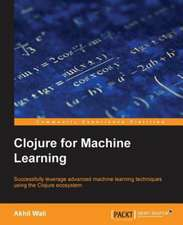Clojure for Machine Learning