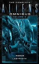 The Complete Aliens Omnibus:  (Rogue, Labyrinth)