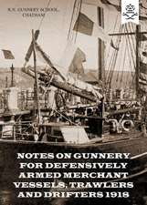 Notes on Gunnery for Defensively Armed Merchant Vessels, Trawlers and Drifters 1918