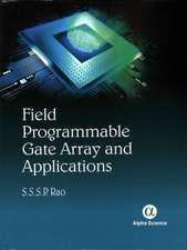 Field Programmable Gate Array (FPGA) and Their Applications