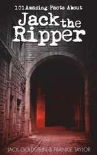 101 Amazing Facts about Jack the Ripper
