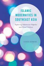 Islamic Modernities in Southeast Asia