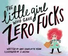 The Little Girl Who Gave Zero Fucks