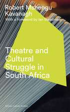 Theatre and Cultural Struggle in South Africa