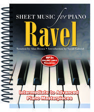 Ravel: Sheet Music for Piano: From Intermediate to Advanced; Piano masterpieces