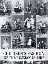 Childrens' Fashion of the Russian Empire
