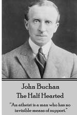John Buchan - The Half Hearted