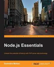 Node.Js Essentials:  Second Edition