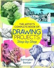 Artist Complete Book of Drawing Projects - Step by Step
