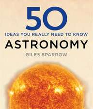 Sparrow, G: 50 Astronomy Ideas You Really Need to Know
