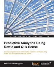 Predictive Analytics Using Rattle and Qlik Sense:  Distributed Log Collection for Hadoop - Second Edition