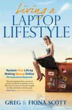 Living A Laptop Lifestyle (2nd Ed)