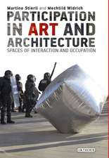 Participation in Art and Architecture: Spaces of Interaction and Occupation