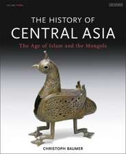 The History of Central Asia: The Age of Islam and the Mongols
