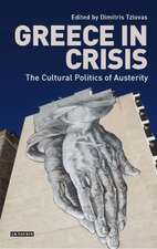 Greece in Crisis: The Cultural Politics of Austerity