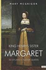 King Henry's Sister Margaret