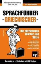 Sprachfuhrer Deutsch-Griechisch Und Mini-Worterbuch Mit 250 Wortern