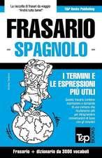 Frasario Italiano-Spagnolo E Vocabolario Tematico Da 3000 Vocaboli