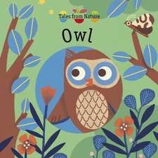Tales From Nature: Owl