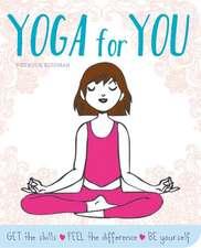Yoga for You: Feel Calmer, Stronger, Happier
