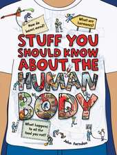 Stuff You Should Know About the Human Body