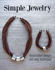 Simple Jewelry:  Handcrafted Designs and Easy Techniques