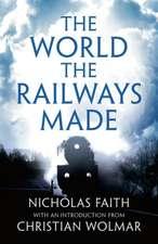World the Railways Made