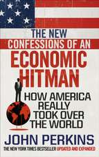 New Confessions of an Economic Hit Man