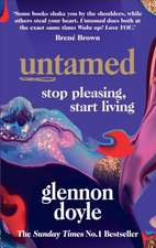 Untamed: Stop pleasing, start living