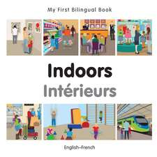 My First Bilingual Book - Indoors - French-english