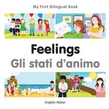 My First Bilingual Book - Feelings - Italian- English