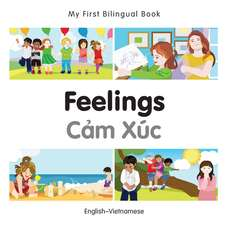 My First Bilingual Book - Feelings - Vietnamese-english