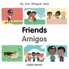 My First Bilingual Book-Friends (English-Spanish)