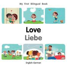 My First Bilingual Book-Love (English-German)