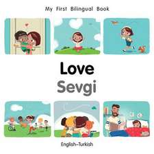 My First Bilingual Book-Love (English-Turkish)