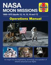 NASA Moon Missions Operations Manual: 1969 - 1972 (Apollo 12, 14, 15, 16 and 17) - An Insight Into the Engineering, Technology and Operation of Nasa's