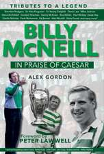 BILLY MCNEILL IN PRAISE OF CAESAR