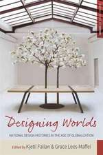 Designing Worlds:  National Design Histories in the Age of Globalization