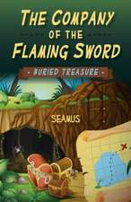 The Company of the Flaming Sword:  Buried Treasure