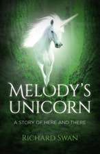 Melody's Unicorn: A Story of Here and There