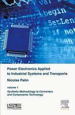 Power Electronics Applied to Industrial Systems and Transports, Volume 1: Synthetic Methodology to Converters and Components Technology