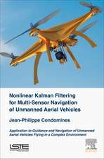 Nonlinear Kalman Filter for Multi-Sensor Navigation of Unmanned Aerial Vehicles: Application to Guidance and Navigation of Unmanned Aerial Vehicles Flying in a Complex Environment
