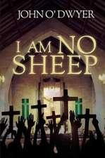I Am No Sheep